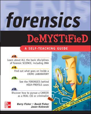 Forensics Demystified By Fisher, Barry A. J./ Fisher, David R./ Kolowski, Jason