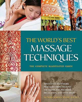 The World's Best Massage Techniques By Stone, Victoria Jordan