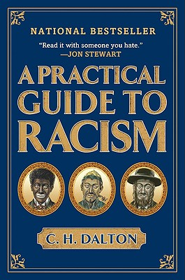 A Practical Guide to Racism By Dalton, C. H./ Friedman, Andy (ILT)/ Gurewitch, Nicholas (ILT)/ Kupperman, Michael (ILT)/ Means, Sam (ILT)