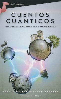 Cuentos cuanticos / Quantum Tales By Morales, Carlos Gaspar Delgado